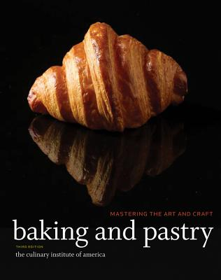 Baking and Pastry By Culinary Institute of America (COR)