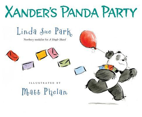 Xander's Panda Party By Park, Linda Sue/ Phelan, Matt (ILT)