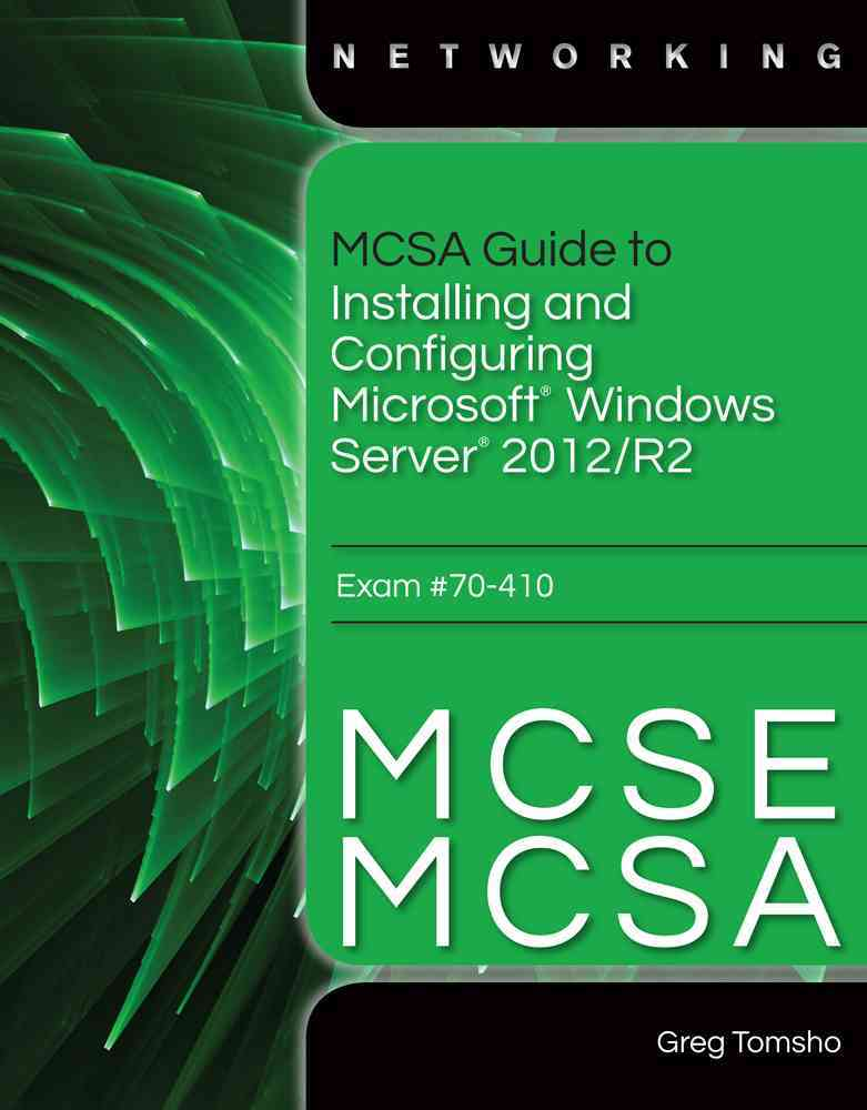 Mcsa/Mcse Guide to Installing and Configuring Windows Server 2012, Exam 70-410 + Certblaster Printed Access Card By Tomsho, Greg